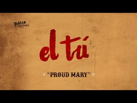 El Tri - Proud Mary (Lyric Video)