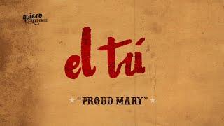 el tri proud mary lyric video