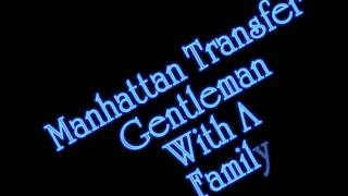 Watch Manhattan Transfer Gentleman With A Family video