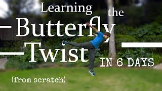 Learning to Butterfly Twist in 6 Days - BTwist progressions, from scratch