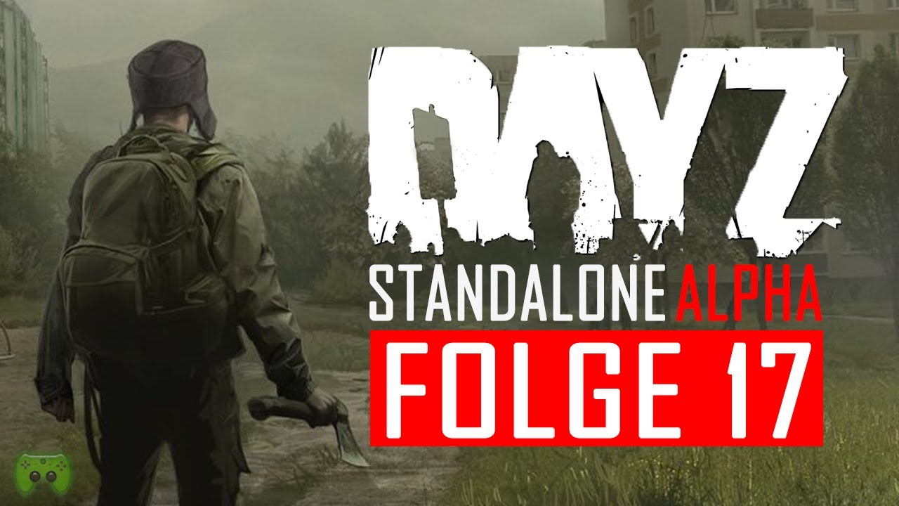 DAYZ STANDALONE ALPHA # 17 - Server-Hopper «» Let's Play ...