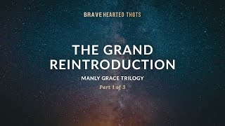 Eric Ludy - The Grand Reintroduction - (Manly Grace Trilogy)