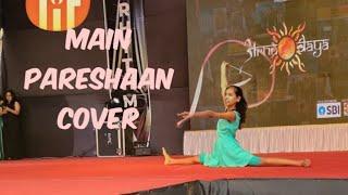 Dance Performance | Main Pareshan| Movie Ishaqzaade | Ft Parineeti Chopra | MrunalManware