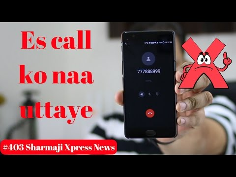 #403 Sharmaji Xpress News | DONT Accept Calls 777888999 | NOOOOOOO