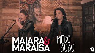 "Maiara e Maraisa - ""Medo Bobo"" #MaiaraeMaraisaAgoraéQueSaoElas"