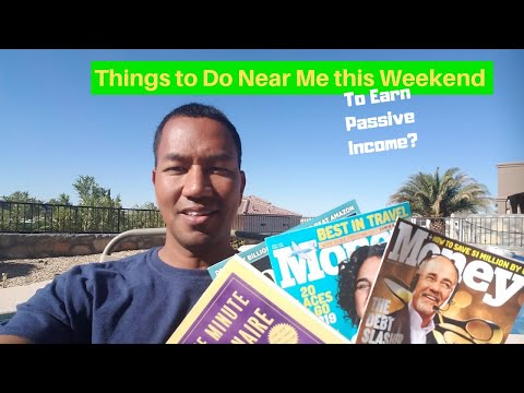 Things To Do Near Me this Weekend - to Make Passive Income and it May Not Be What You Would Expect