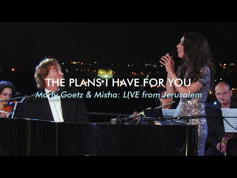 The Plans I Have For You (Jeremiah 29:11) Marty Goetz & Misha Goetz #LIVE From #Jerusalem / #Israel