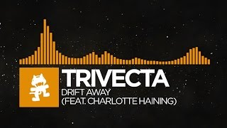 [House] - Trivecta - Drift Away (feat. Charlotte Haining) [Monstercat Release]