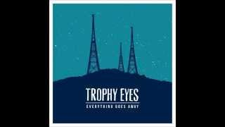 "Trophy Eyes - ""Everything Goes Away"" (Full EP 2013)"