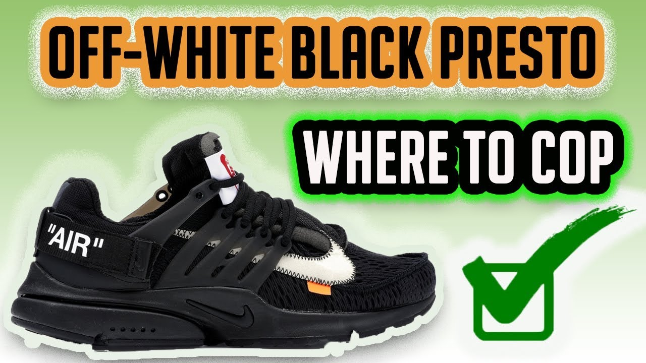 cheap for discount ed92e 2a2d0 Copping Tips For Off-White Nike Air Presto Black | Full Raffle List