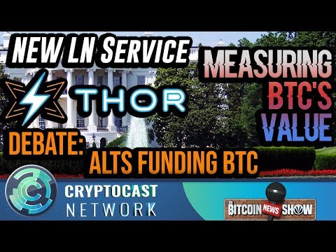 The Bitcoin News Show #100 - New LN Service THOR, Measuring BTC's Value, Alts funding BTC debate