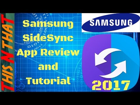 Samsung SideSync App Review and Tutorial 2017