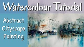 Fun Abstract Cityscape Watercolour Painting With Exciting Techniques