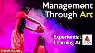 Learning Management Through Theatre - The Artistic Side Of MICA