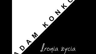 Adam Konkol feat Katarzyna Ratajczyk - Ironia życia