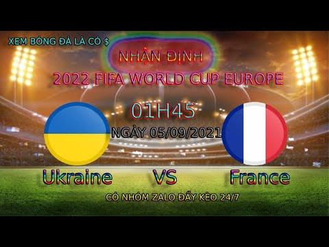 Nhận định Ukraine vs pháp WC 2022 Châu Âu | Soi kèo Pháp hôm nay | Đẩy kèo Pháp hôm nay