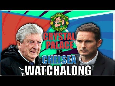 Crystal Palace VS Chelsea LIVE   WATCH ALONG