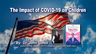 The Impact of COVID-19 on Children By: Dr. John Littell, MD