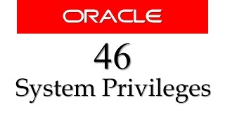 SQL tutorial 46: What are System Privileges & How To Grant them using Data Control Language