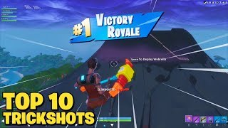 TOP 10 FORTNITE TRICKSHOTS OF ALL TIME! (CRAZY)
