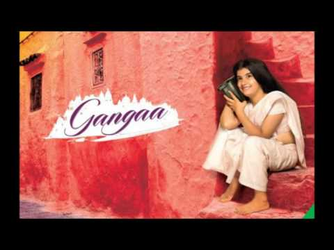 Gangaa Soundtrak - Gangaa Bahi Chali Jaye -