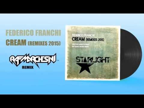 Federico Franchi - Cream (Raf Marchesini 2015 Remix)