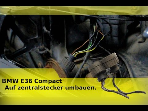 bmw e36 compact auf zentralstecker umbauen. Black Bedroom Furniture Sets. Home Design Ideas