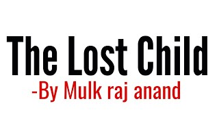 The Lost Child by Mulk raj Anand In Hindi summary Explanation and full analysis