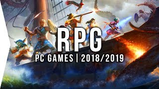 30 Upcoming PC RPG Games in 2018 & 2019 ► cRPG, jRPG, & Action Role-playing!