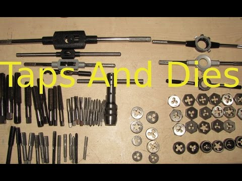 TAPS AND DIES CUTTING SCREW THREADS