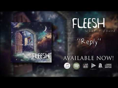 "Fleesh - Reply (taken from the album ""What I Found"")"
