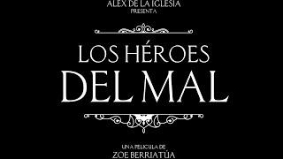 LOS HÉROES DEL MAL - Trailer
