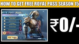 HOW TO GET FREE SEASON 15 ROYAL PASS IN PUBG MOBILE ||  FREE ROYAL PASS