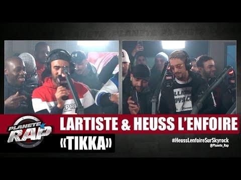 [Exclu] Lartiste 'Tikka' ft Heuss L'enfoiré #PlanèteRap