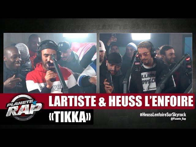 [Exclu] Lartiste Tikka ft Heuss Lenfoiré #PlanèteRap