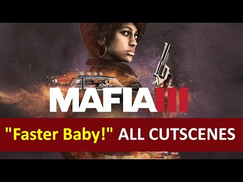 """Mafia 3 """"Faster, Baby!"""" DLC Movie (ALL CUTSCENES HD)"""