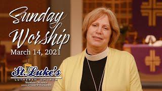 Sunday Worship | March 14th, 2021 | St Luke's Lutheran Church