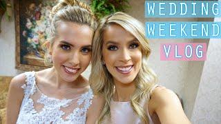WEDDING WEEKEND! | weekend vlog 76
