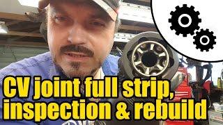 CV joint full strip down & inspection #1010