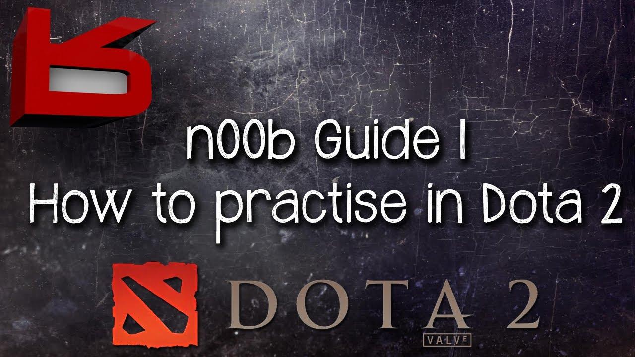 how to enable dota 2 practice mode youtube