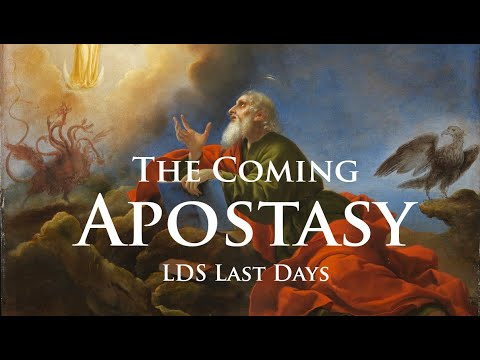 The Coming Apostasy in the Last Days - LDS Signs of the Times