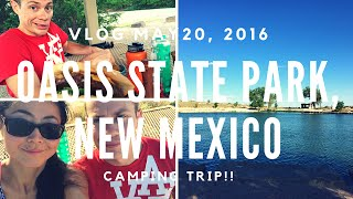 VLOG May 20, 2016 (Oasis State Park, NM Camping Trip!)(We went camping to Oasis State Park, New Mexico! It was beautifully landscaped and has reasonably priced camp site. I hope you enjoy :) *The music in the ..., 2016-05-23T19:24:34.000Z)