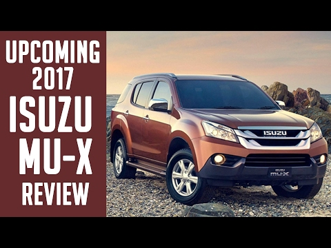 upcoming 2017 Isuzu MU-X review