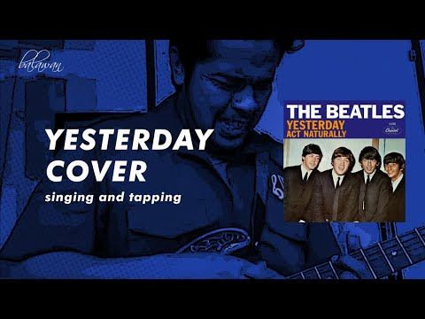 Yesterday cover by Balawan singing and tapping