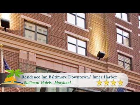 Residence Inn Baltimore Downtown/ Inner Harbor - Baltimore Hotels, Maryland