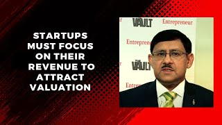 Startups must focus on their revenue to