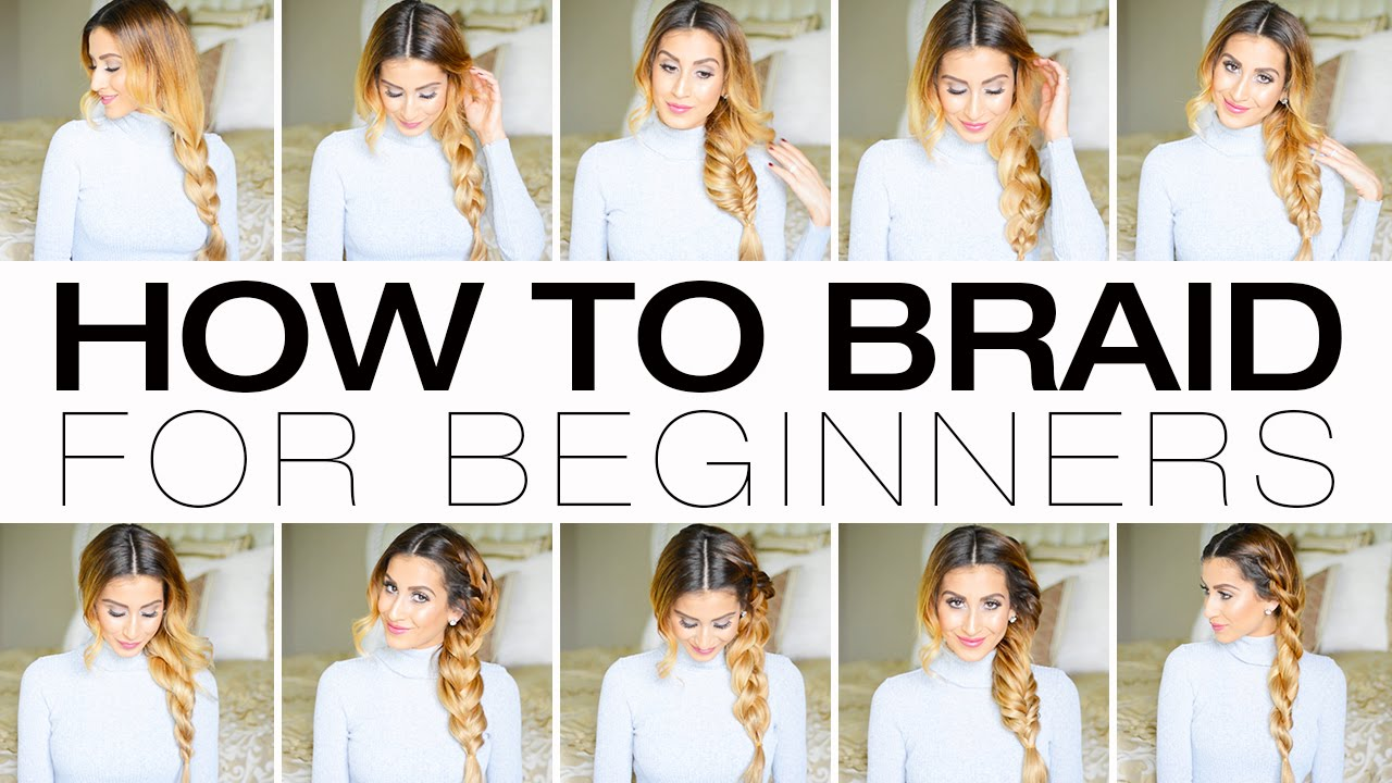 How To Braid For Beginners: 11 Braids You Need To Know! Fancy Hair