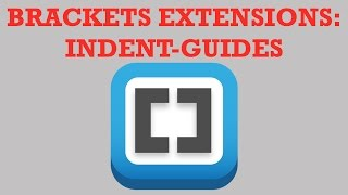 Brackets Extensions  - Indent - Guides