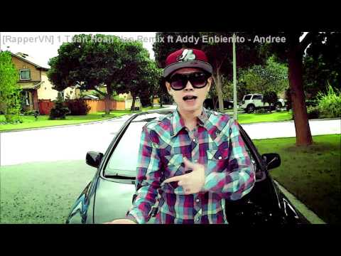 [RapperVN] 1 Tuan Hoan Hao Remix ft Addy Enbienito - Andree