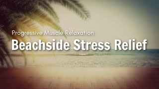 Guided Relaxation   Progressive Muscle Relaxation with Ocean Visualization for Stress Relief